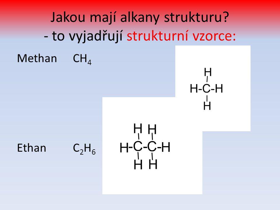 Jakou mají alkany strukturu - to vyjadřují strukturní vzorce: