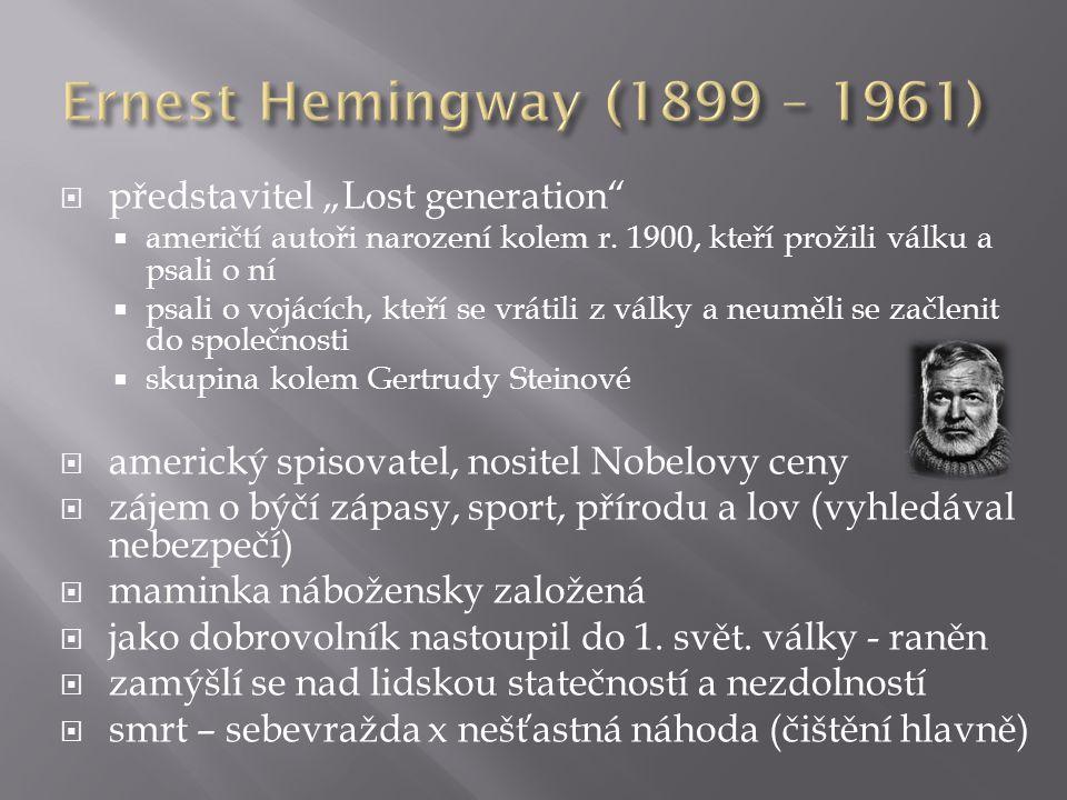 """Ernest Hemingway (1899 – 1961) představitel """"Lost generation"""