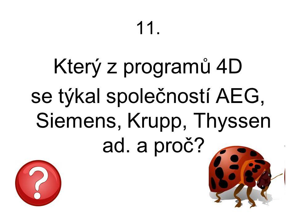 se týkal společností AEG, Siemens, Krupp, Thyssen ad. a proč