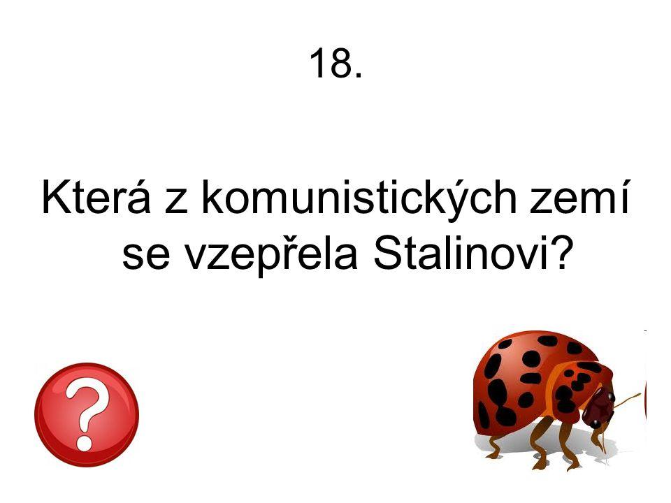 Která z komunistických zemí se vzepřela Stalinovi