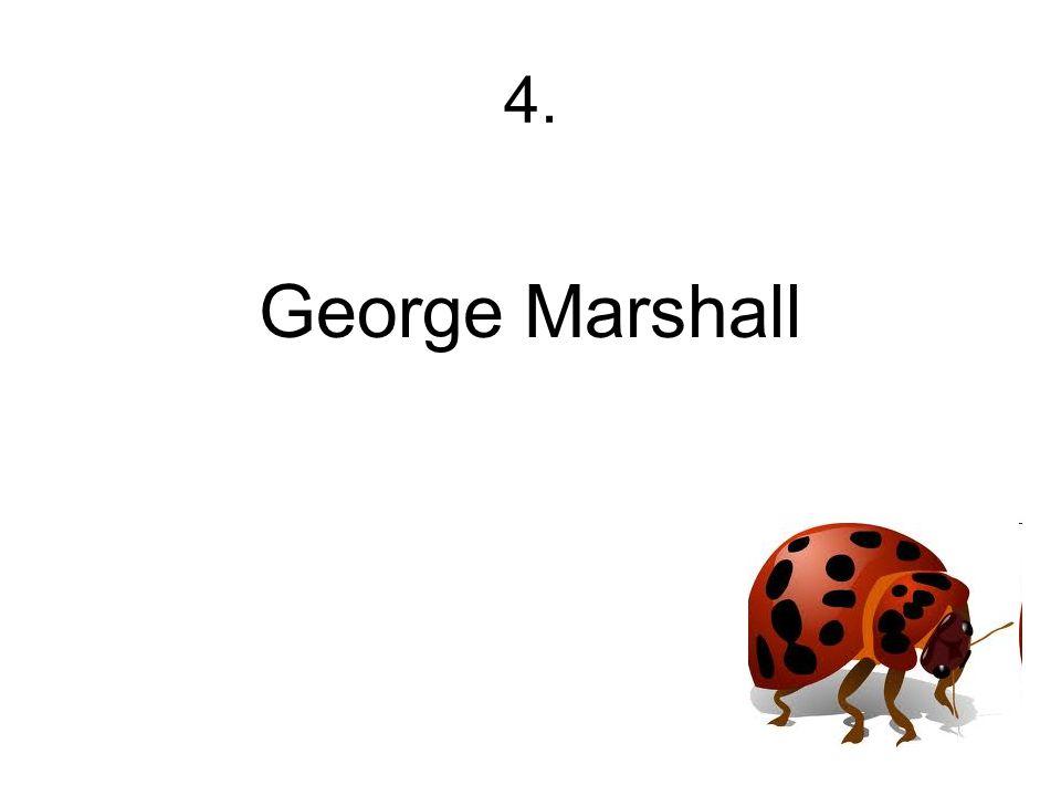 4. George Marshall