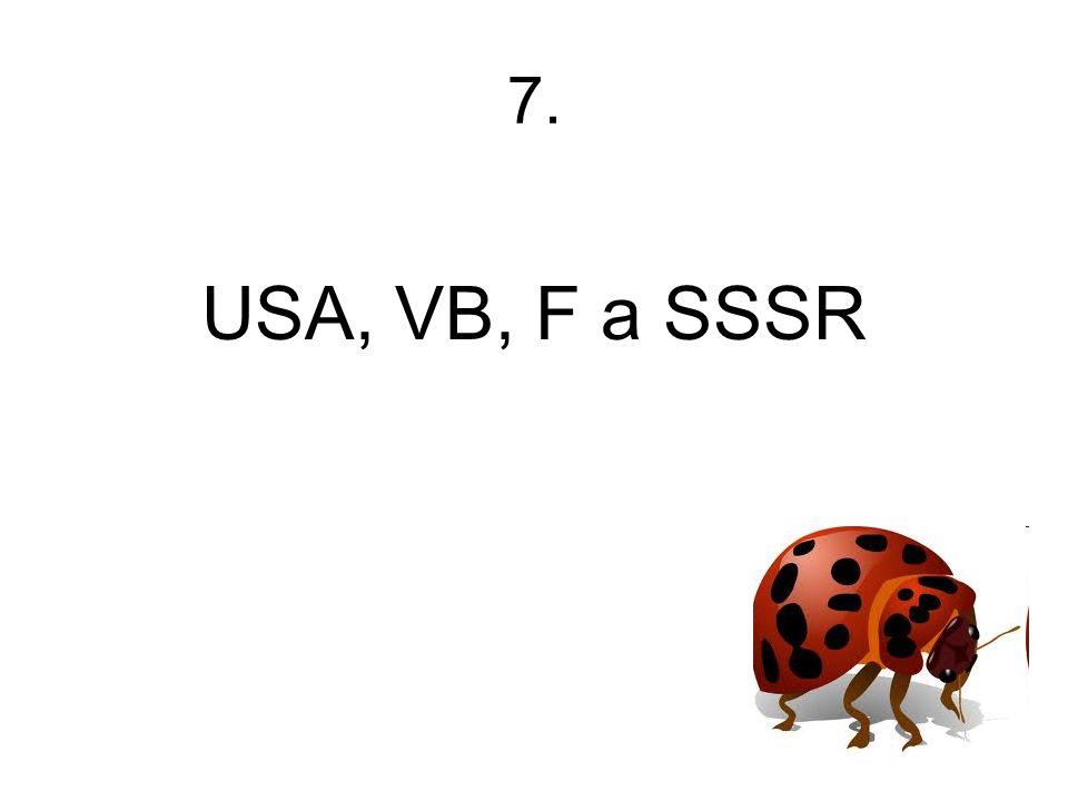 7. USA, VB, F a SSSR