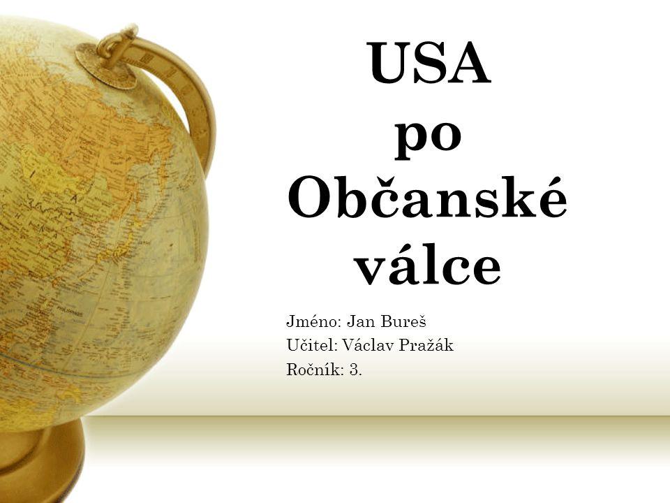 Jméno: Jan Bureš Učitel: Václav Pražák Ročník: 3.