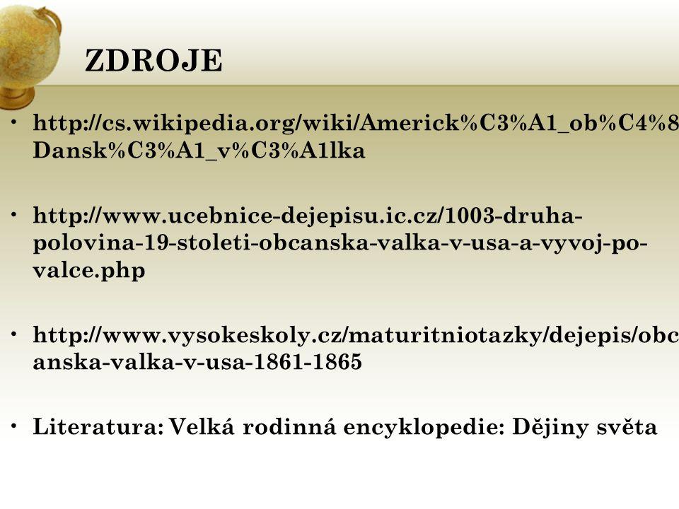 ZDROJE http://cs.wikipedia.org/wiki/Americk%C3%A1_ob%C4%8Dansk%C3%A1_v%C3%A1lka.