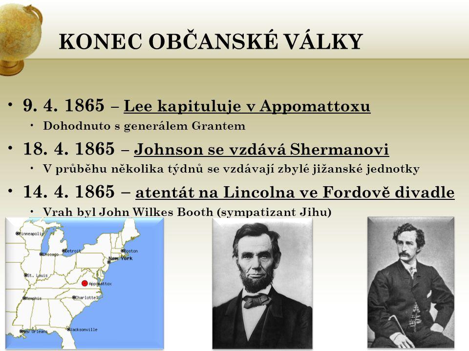KONEC OBČANSKÉ VÁLKY 9. 4. 1865 – Lee kapituluje v Appomattoxu