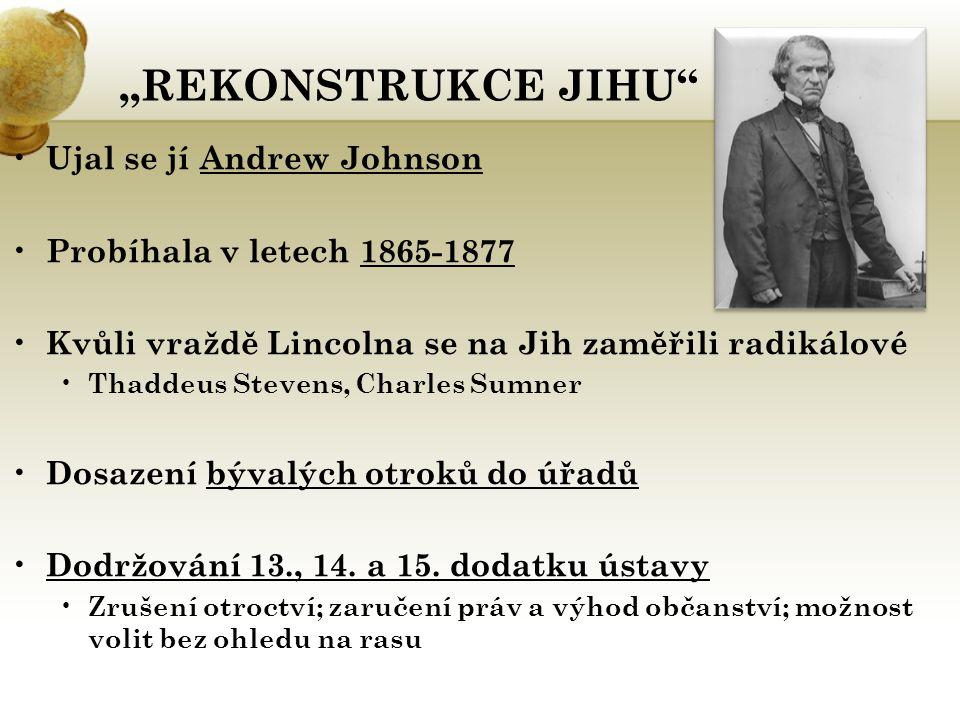 """""""REKONSTRUKCE JIHU Ujal se jí Andrew Johnson"""