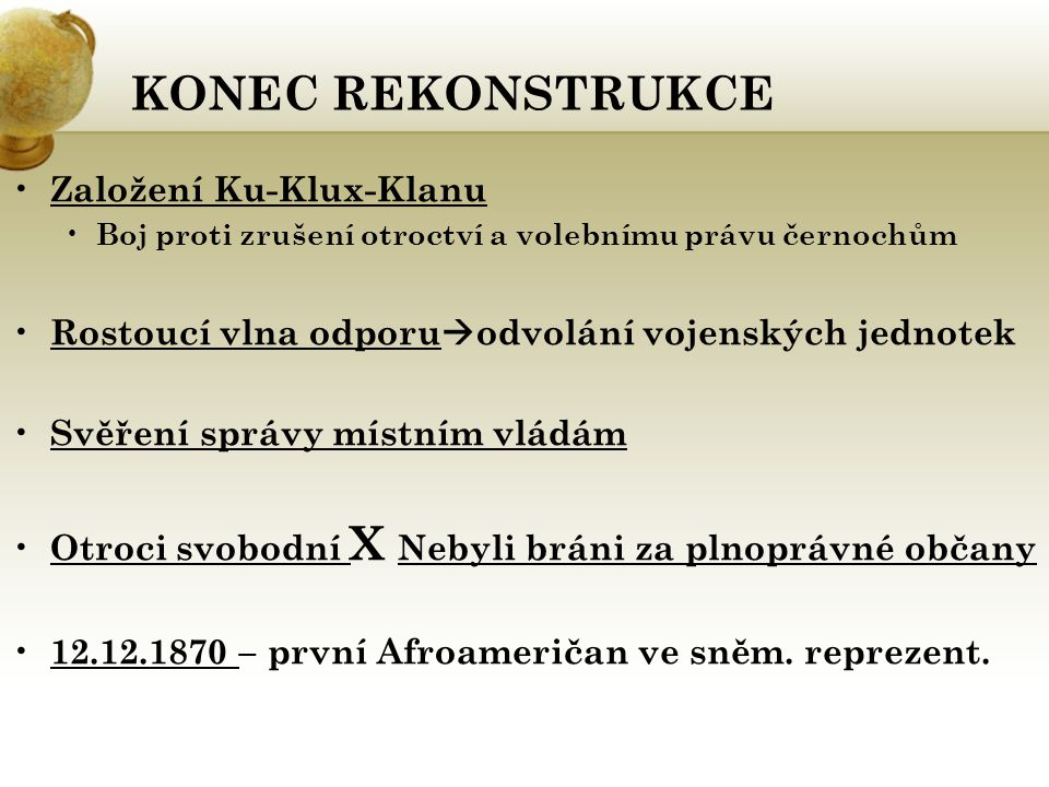 KONEC REKONSTRUKCE Založení Ku-Klux-Klanu