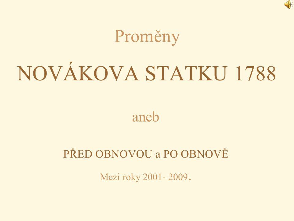 Proměny NOVÁKOVA STATKU 1788