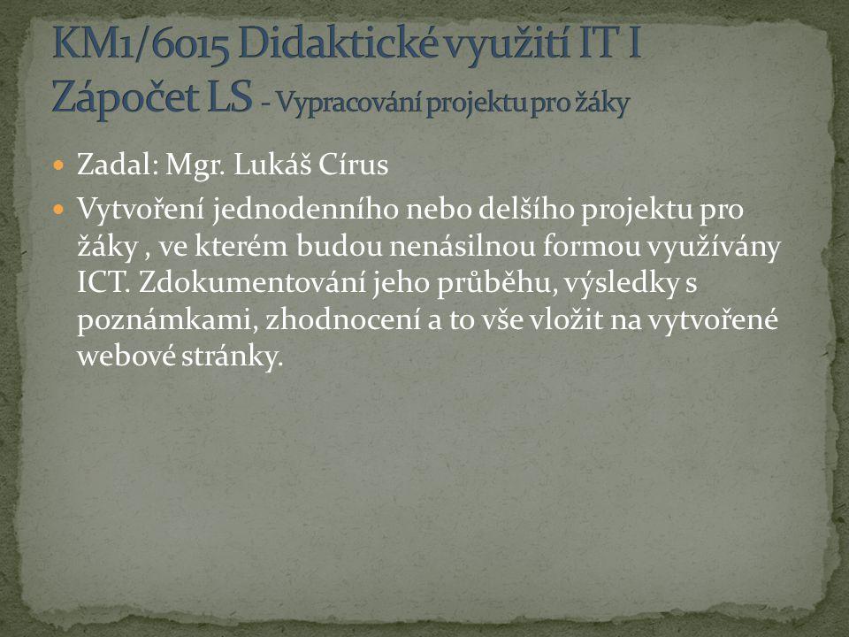 KM1/6015 Didaktické využití IT I Zápočet LS - Vypracování projektu pro žáky