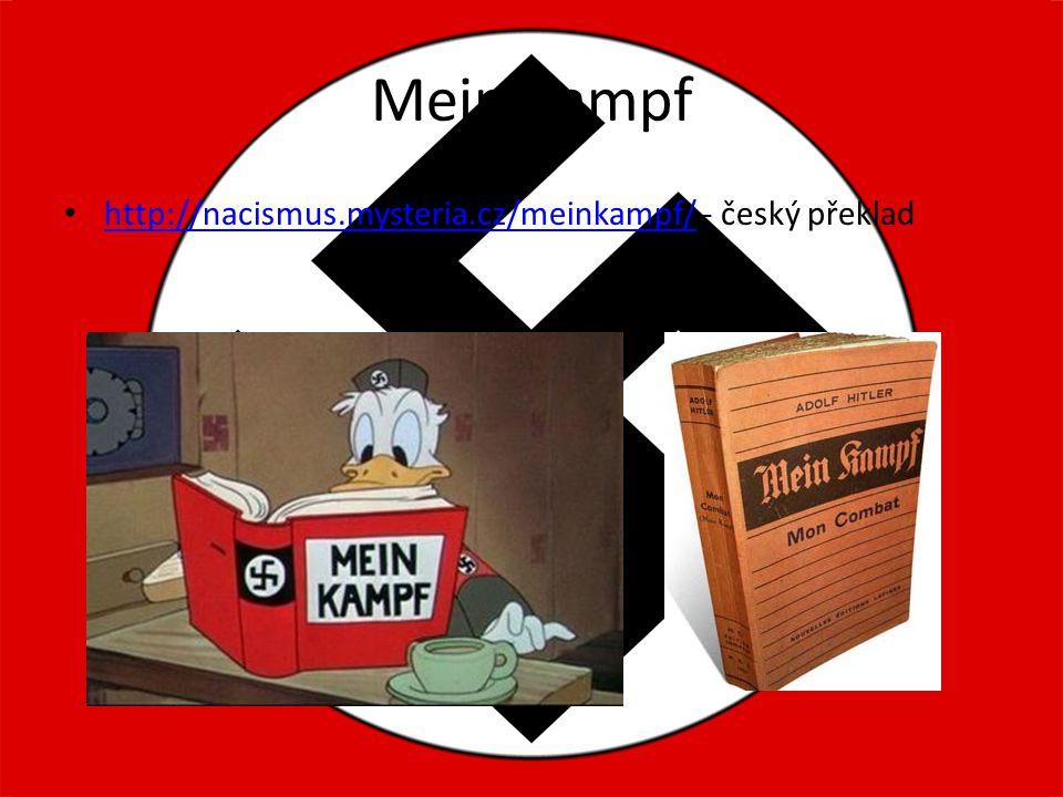 Mein Kampf http://nacismus.mysteria.cz/meinkampf/ - český překlad