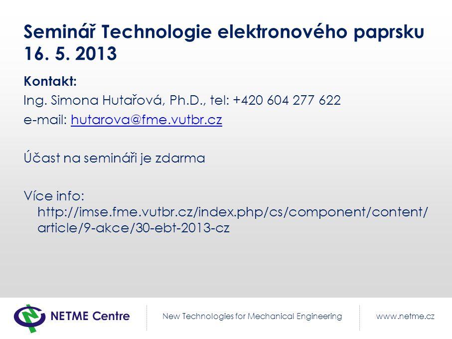 Seminář Technologie elektronového paprsku 16. 5. 2013