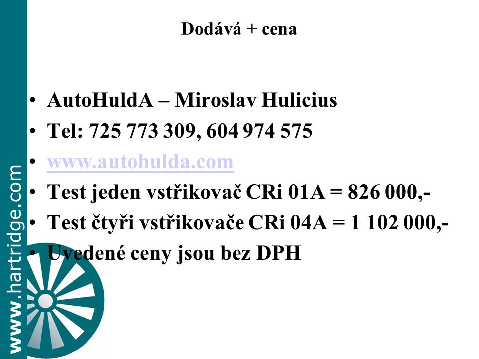 AutoHuldA – Miroslav Hulicius Tel: 725 773 309, 604 974 575