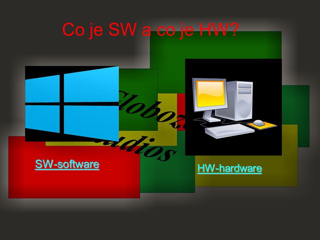 Co je SW a co je HW SW-software HW-hardware