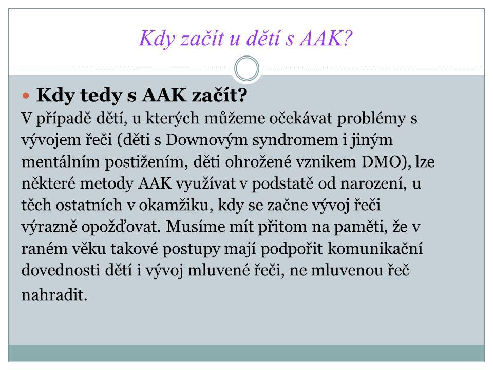 Kdy začít u dětí s AAK Kdy tedy s AAK začít