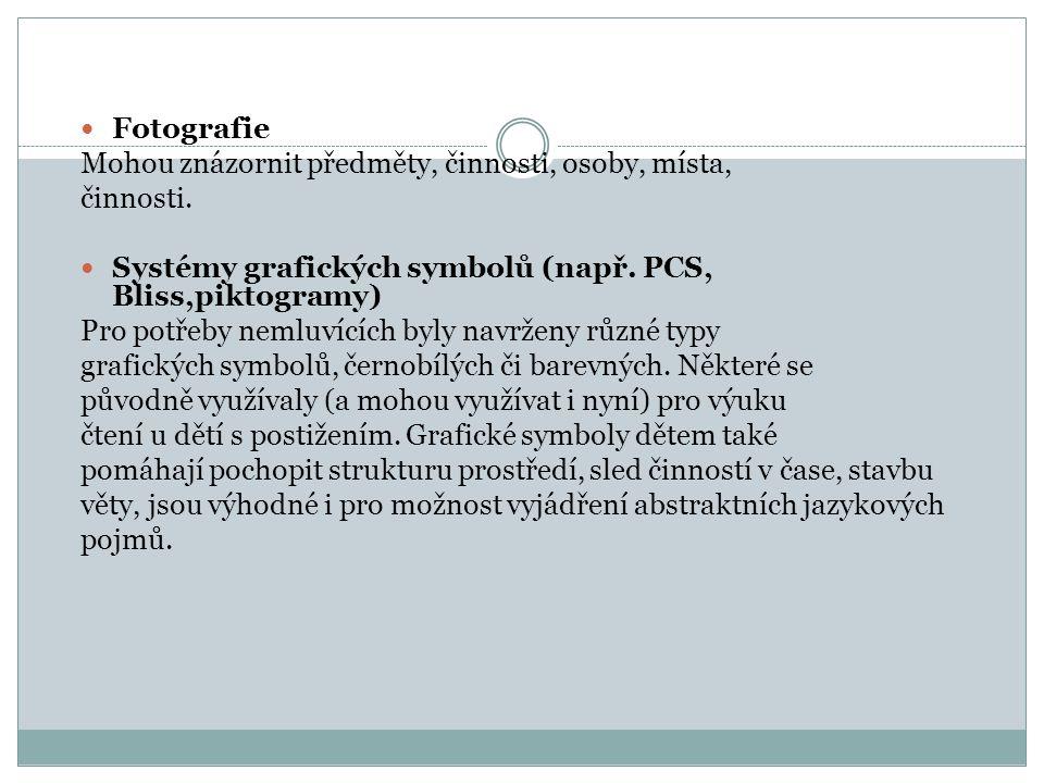 Fotografie Mohou znázornit předměty, činnosti, osoby, místa, činnosti. Systémy grafických symbolů (např. PCS, Bliss,piktogramy)
