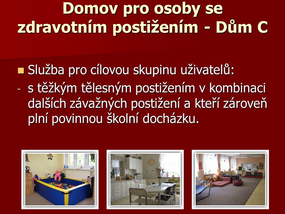 Domov pro osoby se zdravotním postižením - Dům C