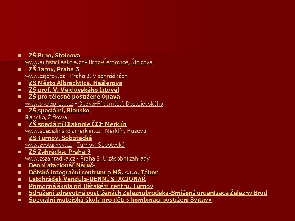 ZŠ Brno, Štolcova www.autistickaskola.cz - Brno-Černovice, Štolcova. ZŠ Jarov, Praha 3. www.zsjarov.cz - Praha 3, V zahrádkách.