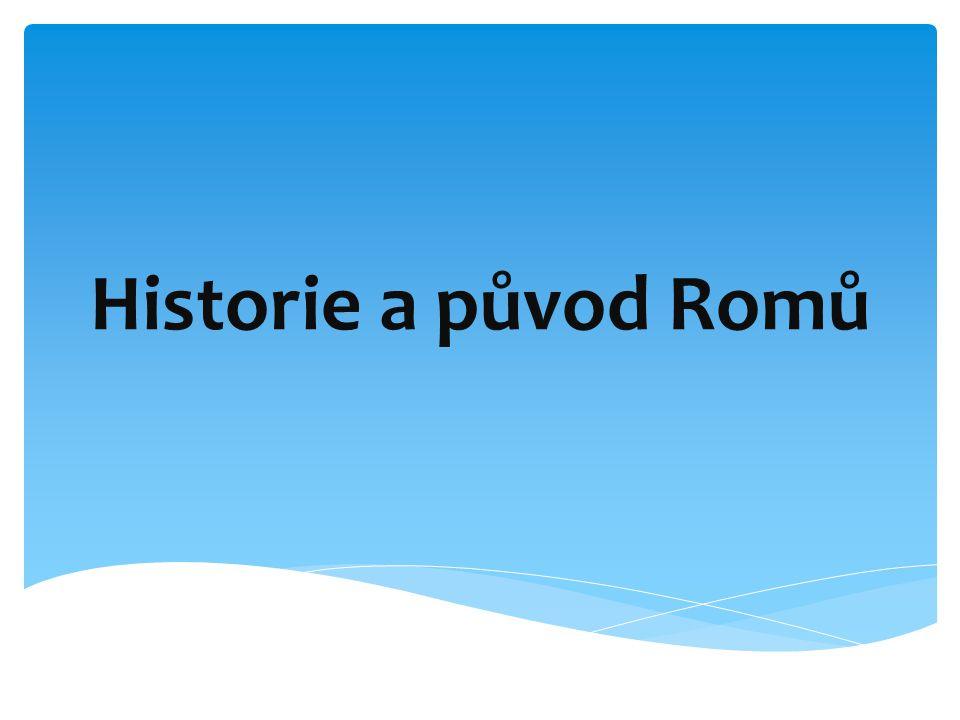 Historie a původ Romů