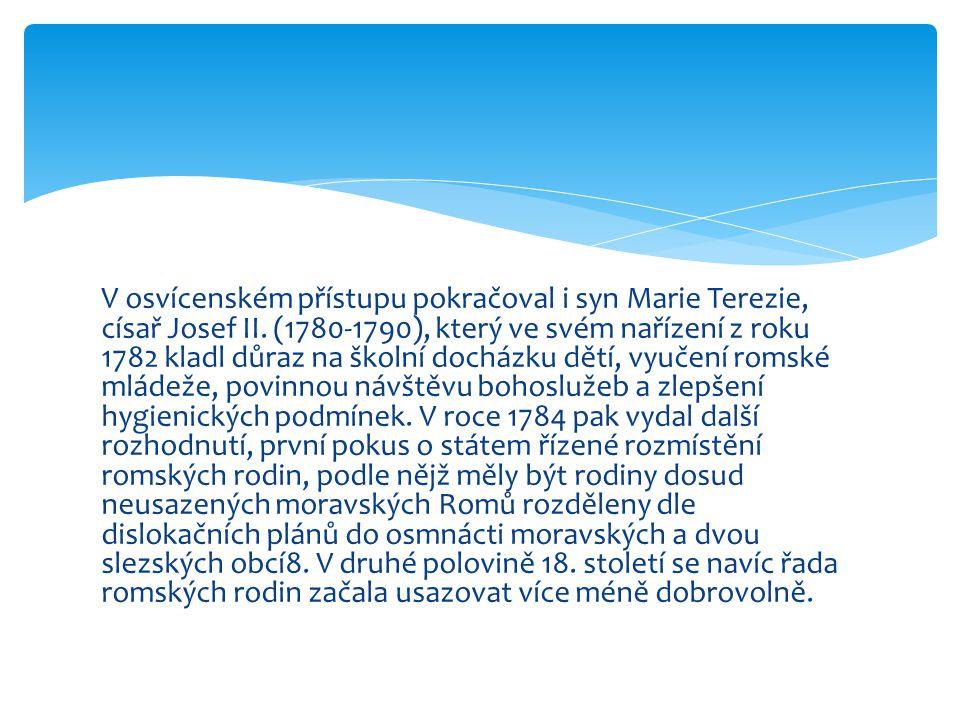 V osvícenském přístupu pokračoval i syn Marie Terezie, císař Josef II