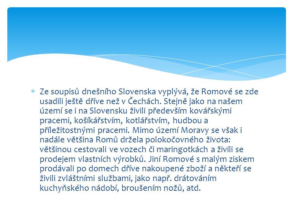 Ze soupisů dnešního Slovenska vyplývá, že Romové se zde usadili ještě dříve než v Čechách.
