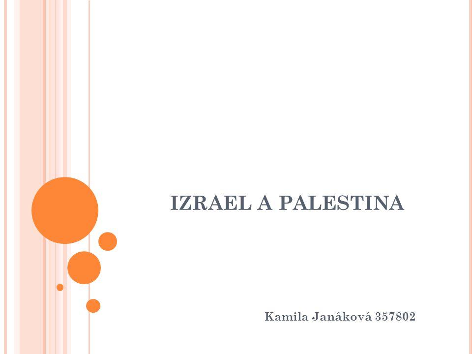 IZRAEL A PALESTINA Kamila Janáková 357802