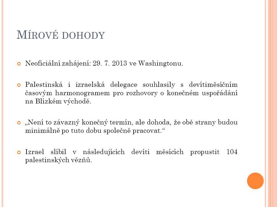 Mírové dohody Neoficiální zahájení: 29. 7. 2013 ve Washingtonu.