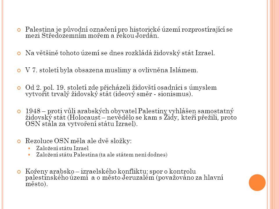 Na většině tohoto území se dnes rozkládá židovský stát Izrael.