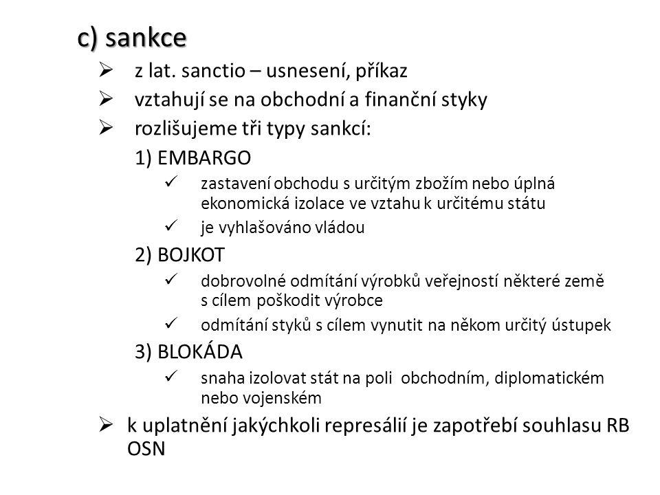 c) sankce z lat. sanctio – usnesení, příkaz