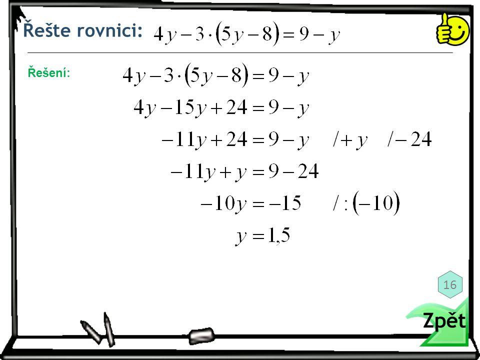 Řešte rovnici: Řešení: 16
