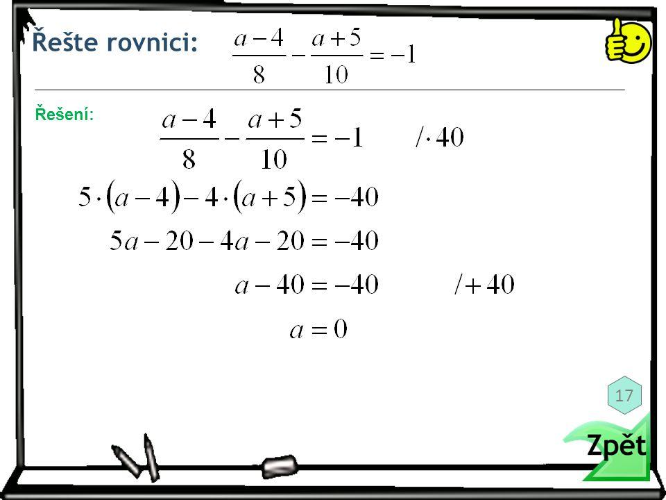 Řešte rovnici: Řešení: 17