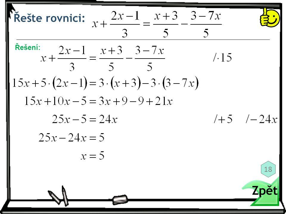 Řešte rovnici: Řešení: 18