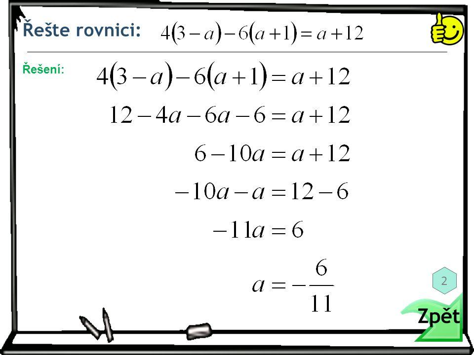 Řešte rovnici: Řešení: 2