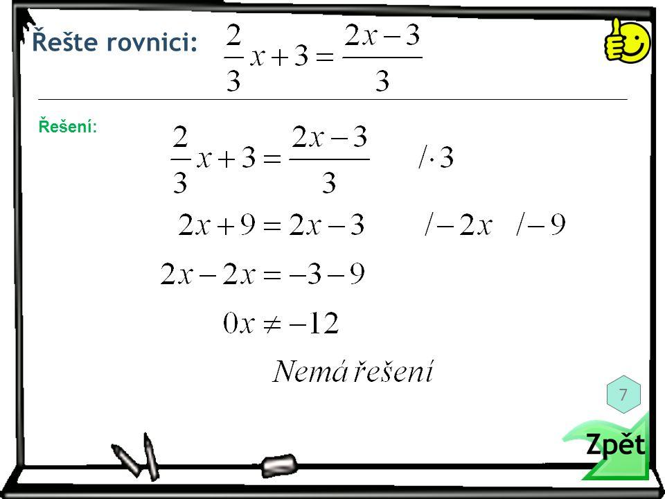 Řešte rovnici: Řešení: 7