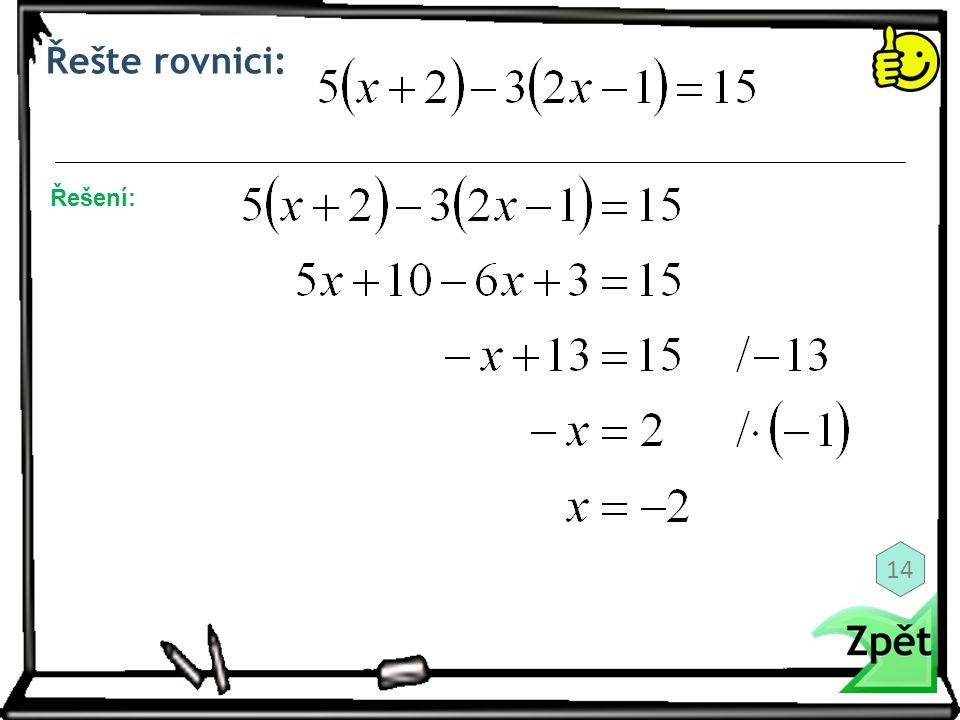 Řešte rovnici: Řešení: 14