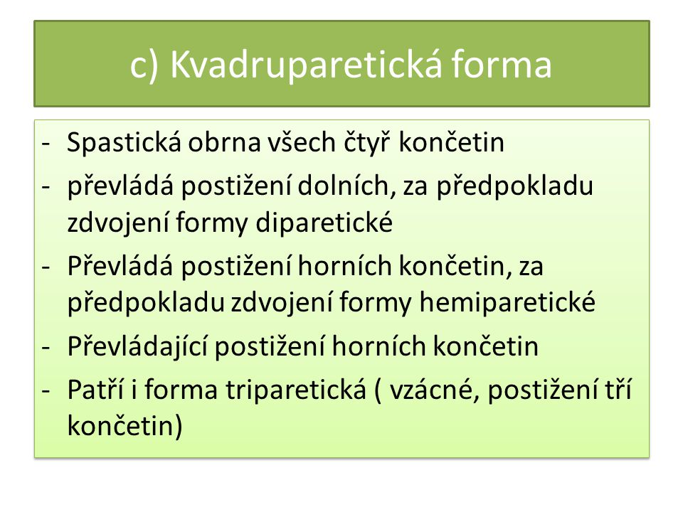 c) Kvadruparetická forma