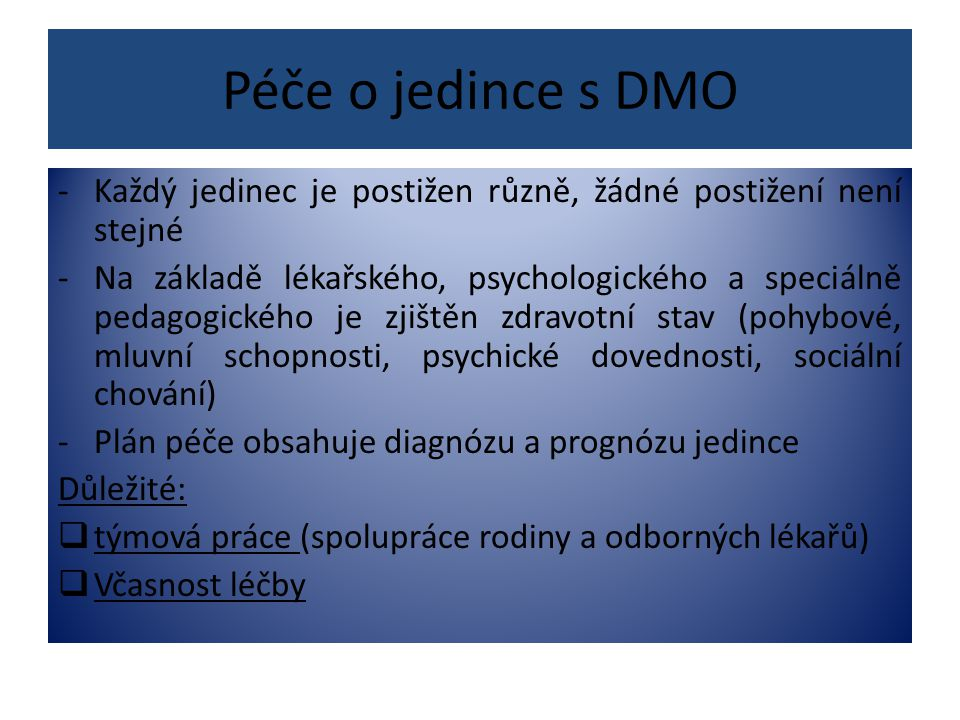 Péče o jedince s DMO Každý jedinec je postižen různě, žádné postižení není stejné.