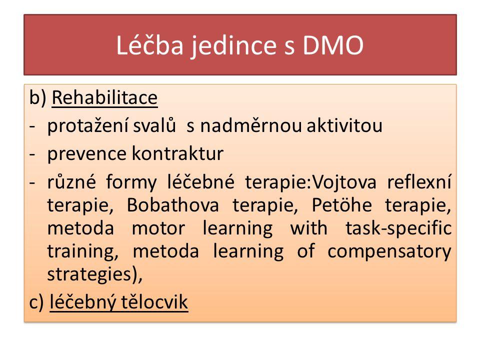 Léčba jedince s DMO b) Rehabilitace