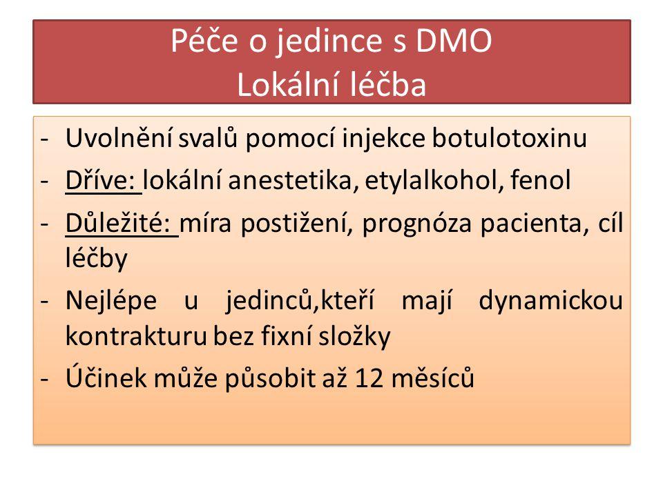 Péče o jedince s DMO Lokální léčba