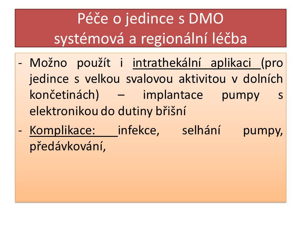 Péče o jedince s DMO systémová a regionální léčba