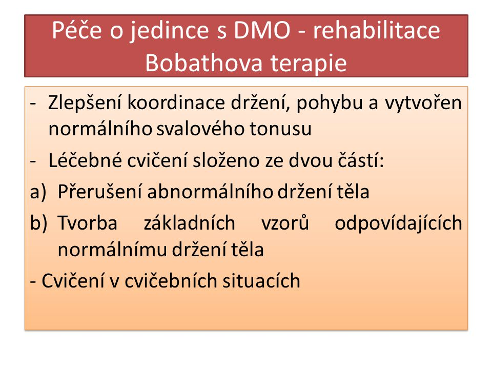 Péče o jedince s DMO - rehabilitace Bobathova terapie