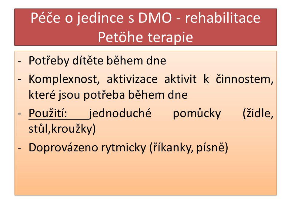 Péče o jedince s DMO - rehabilitace Petöhe terapie