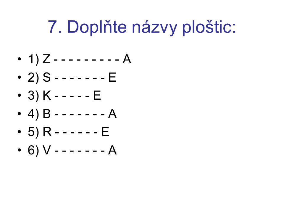 7. Doplňte názvy ploštic:
