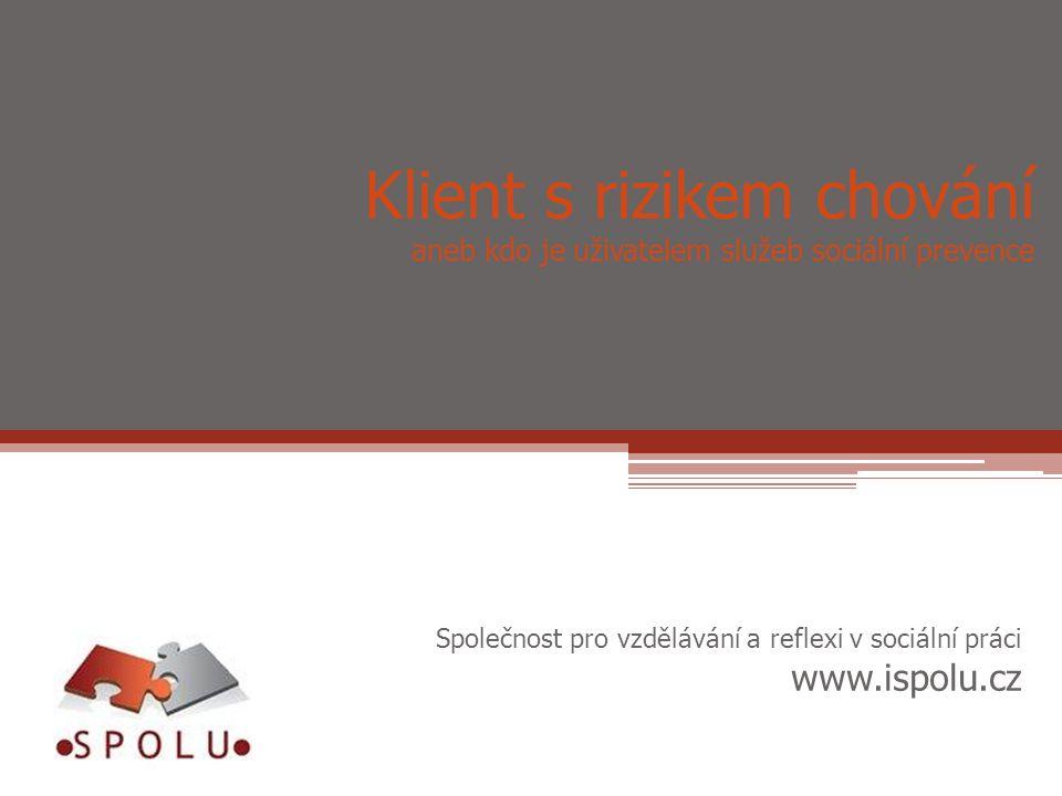 Klient s rizikem chování aneb kdo je uživatelem služeb sociální prevence