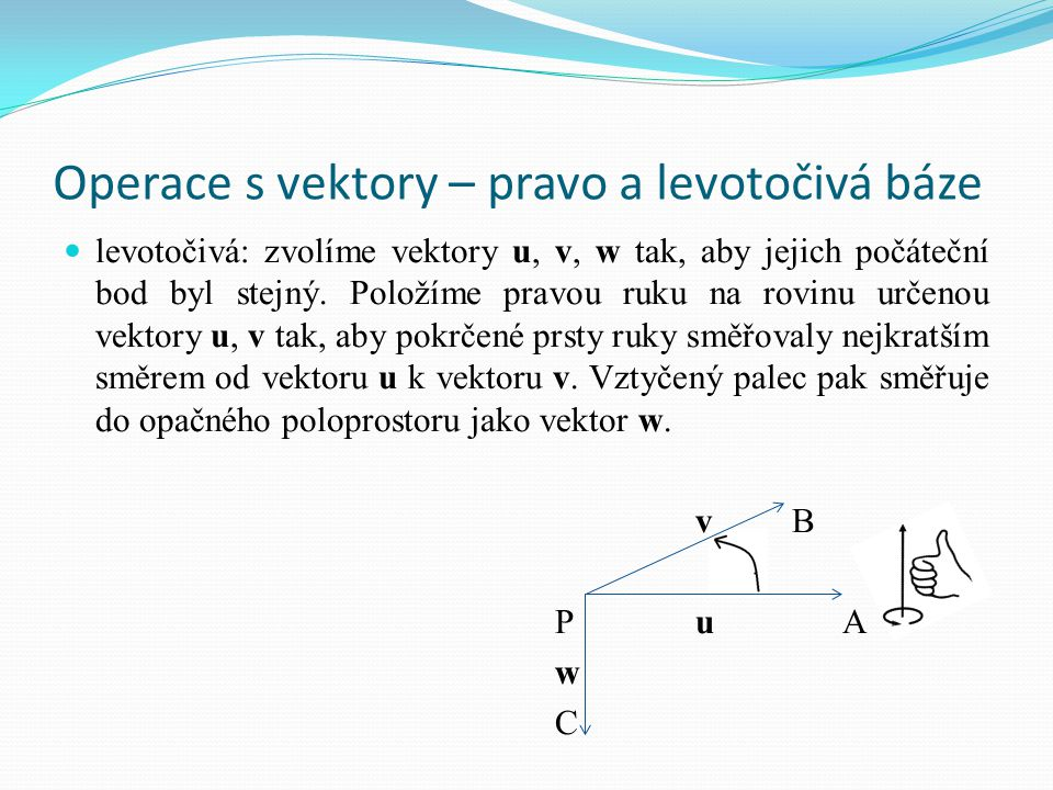 Operace s vektory – pravo a levotočivá báze