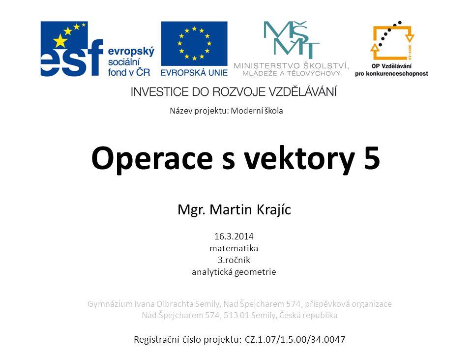 Mgr. Martin Krajíc 16.3.2014 matematika 3.ročník analytická geometrie