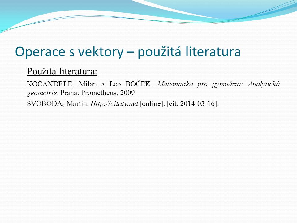 Operace s vektory – použitá literatura