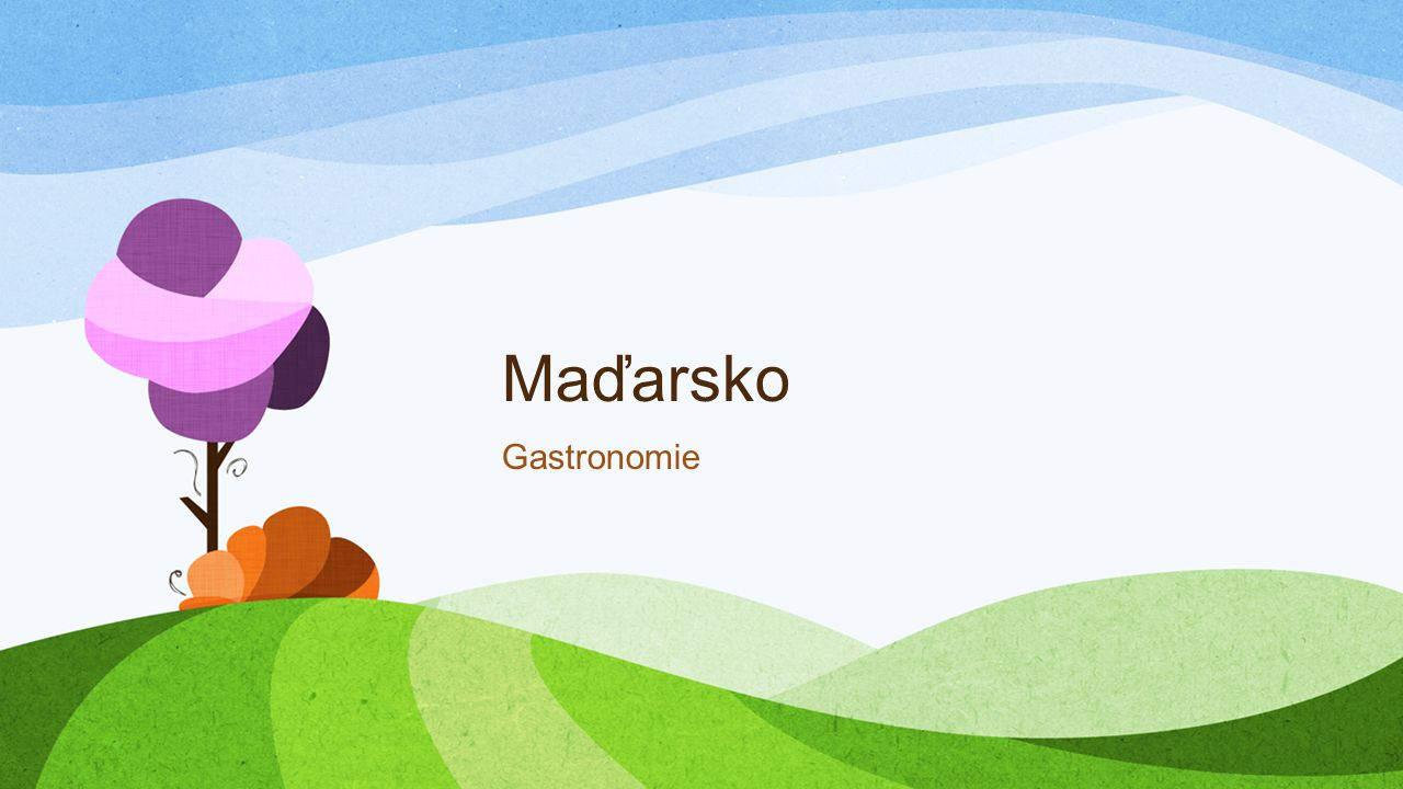 Maďarsko Gastronomie