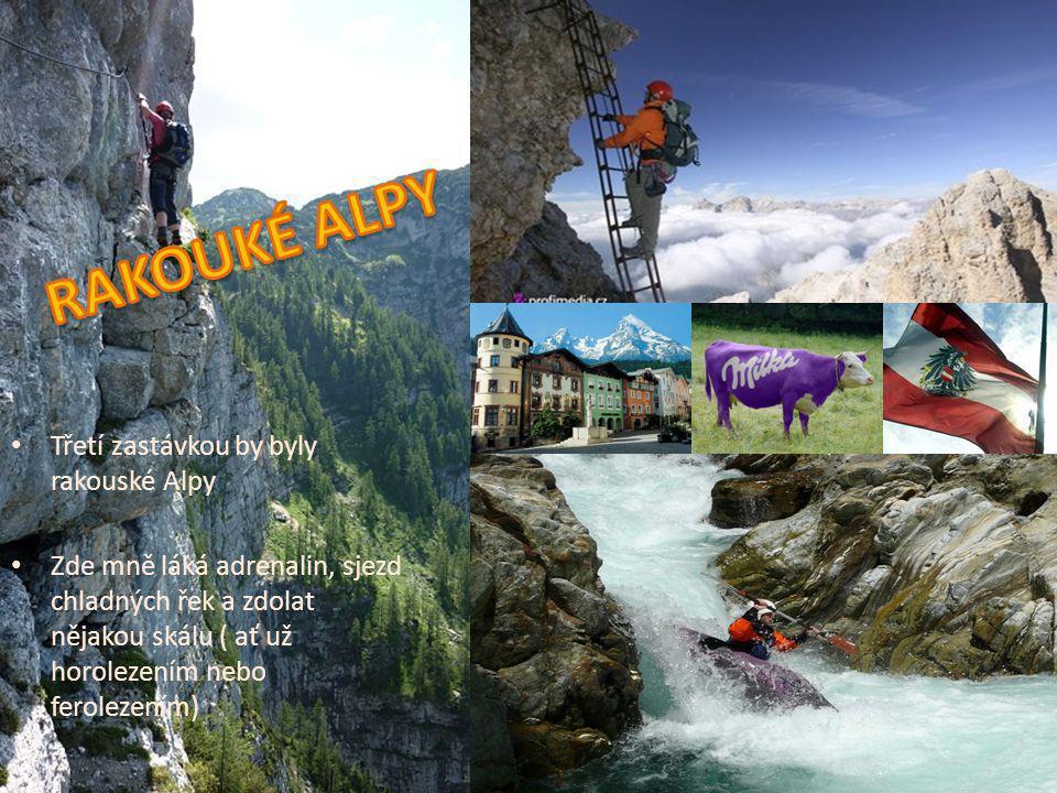 RAKOUKÉ ALPY Třetí zastávkou by byly rakouské Alpy