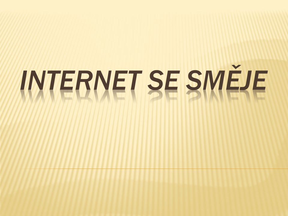 Internet se smĚje