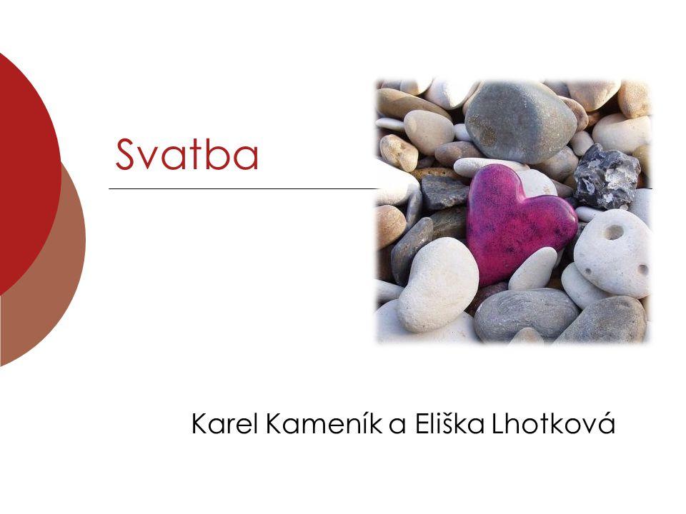 Karel Kameník a Eliška Lhotková